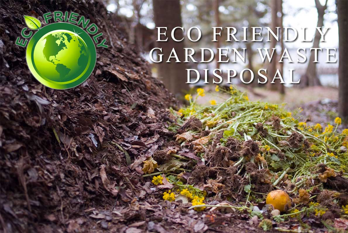 Eco Friendly Garden Waste Disposal